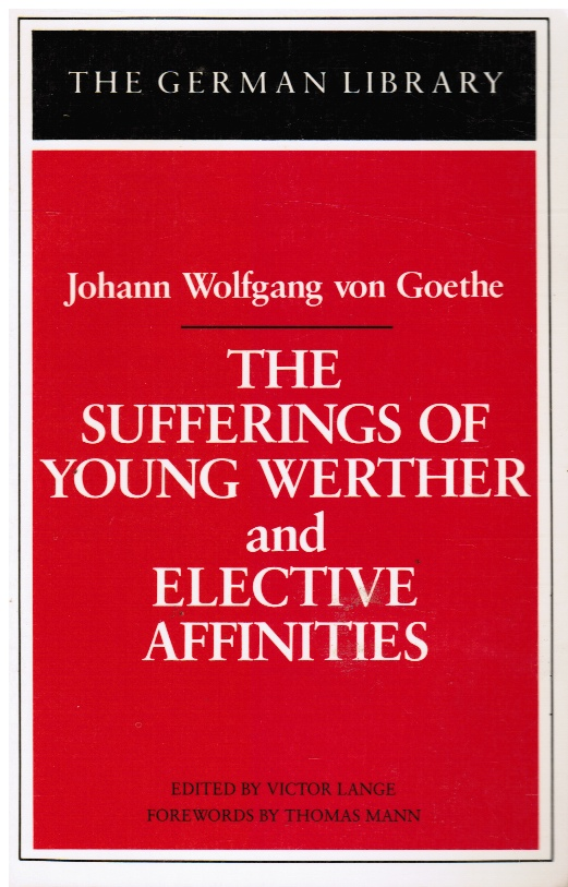 Image for The Sufferings of Young Werther and Elective Affinities