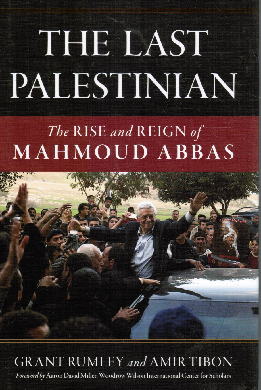 Image for The Last Palestinian: the Rise and Reign of Mahmoud Abbas (SIGNED)