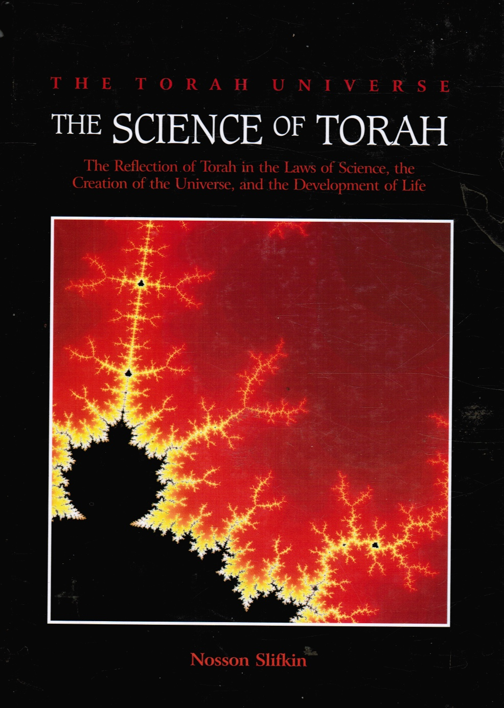 Image for The Science of Torah - the Reflection of Torah in the Laws of Science, the Creation of the Universe and the Development of Life