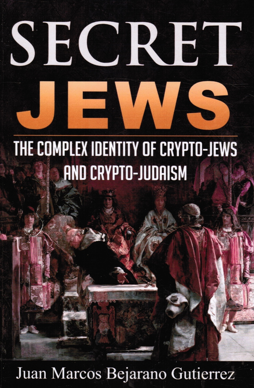 Image for Secret Jews: the Complex Identity of Crypto-Jews and Crypto-Judaism