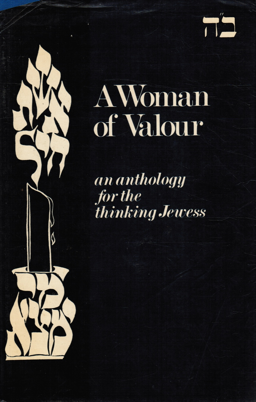 Image for A Woman of Valour: an Anthology for the Thinking Jewess