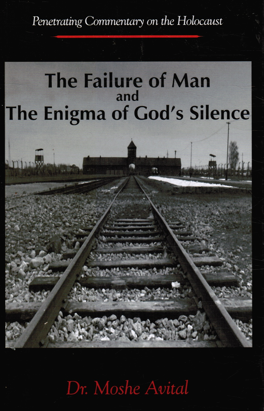 Image for The Failure of Man and the Enigma of God's Silence: Penetrating Commentary on the Holocaust