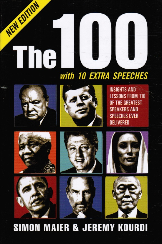 Image for The 100 with 10 Extra Speeches : Insights and Lessons from 110 of the Greatest Speakers and Speeches Ever Delivered