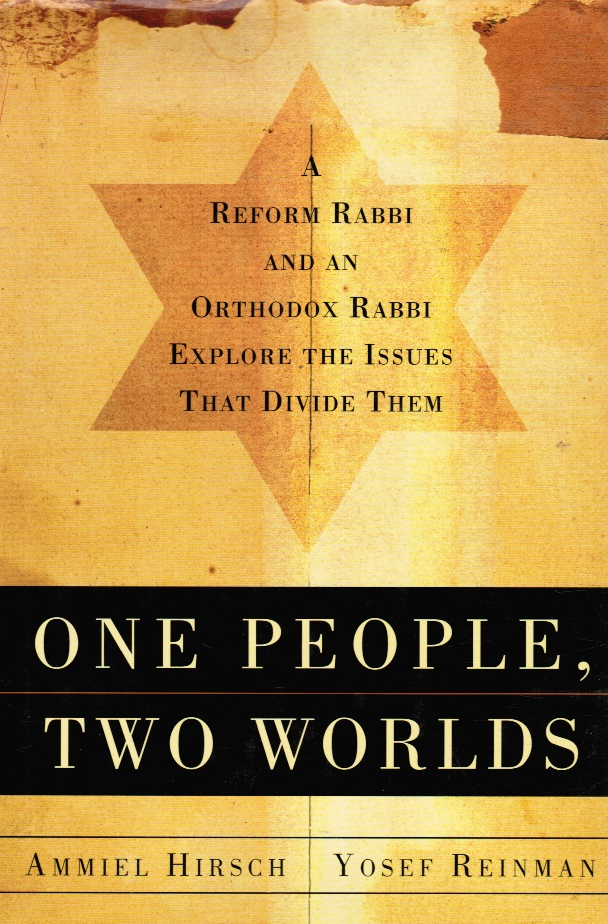 Image for One People, Two Worlds: a Reform Rabbi and an Orthodox Rabbi Explore the Issues That Divide Them