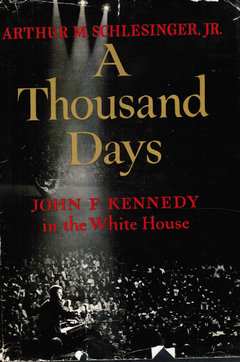 Image for A Thousand Days, John F. Kennedy in the White House