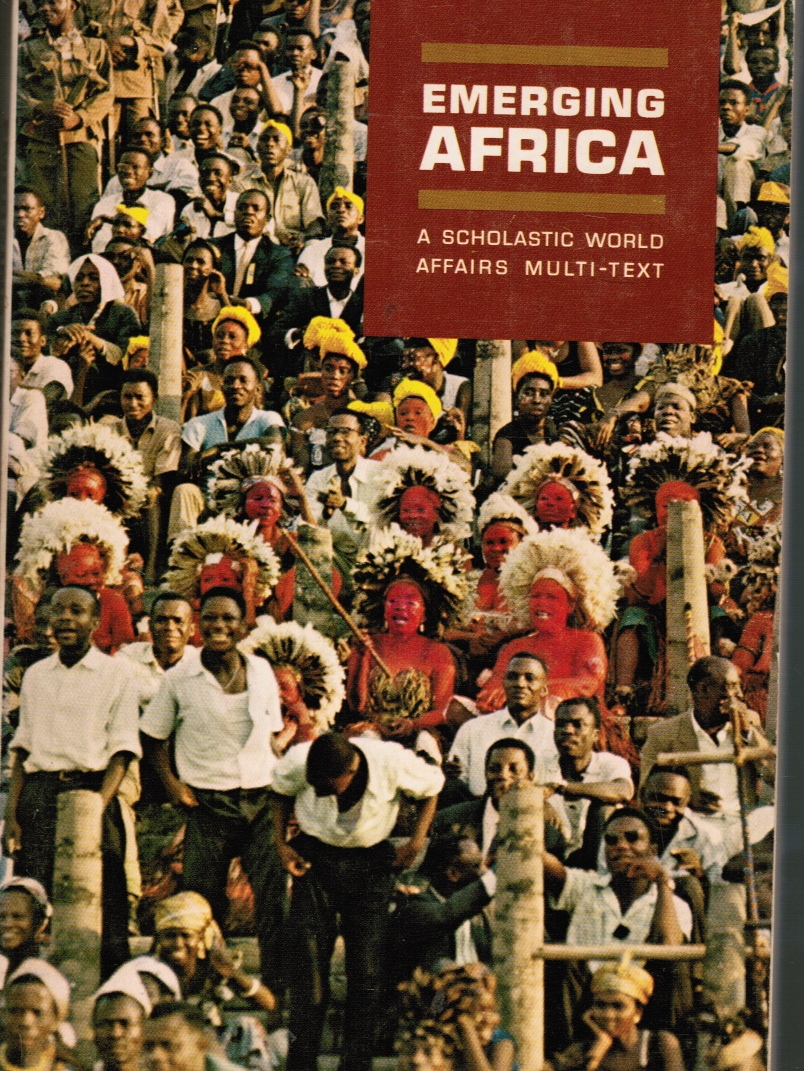 Image for Emerging Africa: an Introduction to the History, Geography, Peoples, and Current Problems of the Multi-National African Continent on its Way from Colonialism to Independence