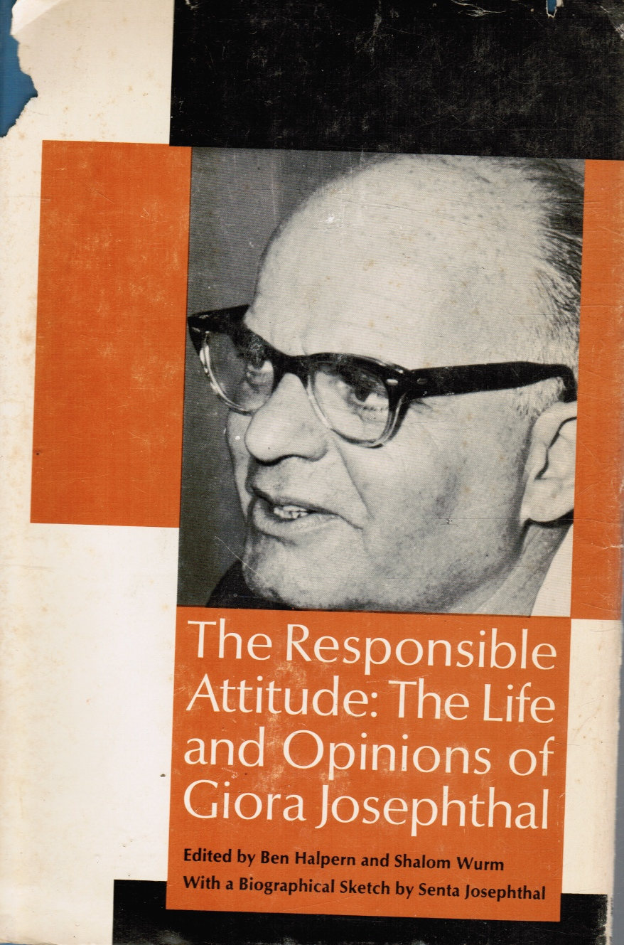 Image for The Responsible Attitude: the Life and Opinions of Giora Josephthal