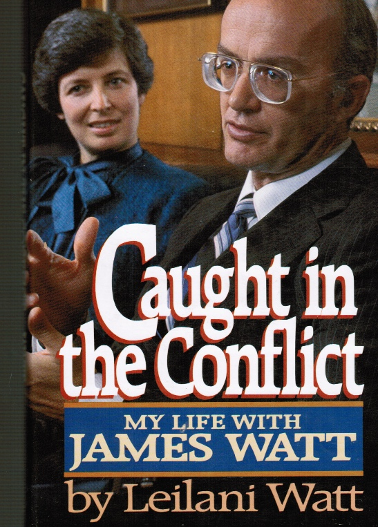 Image for Caught in the Conflict: My Life with James Watt