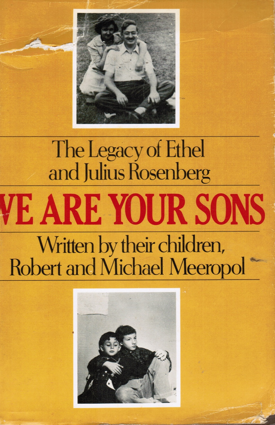 Image for We Are Your Sons: the Legacy of Ethel and Julius Rosenberg
