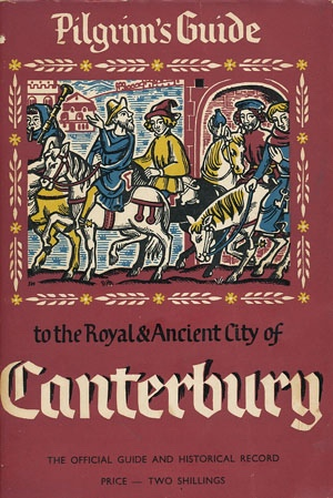 Image for Pilgrim's Guide to the Royal & Ancient City of Canterbury:  The Official Guide and Historic Record
