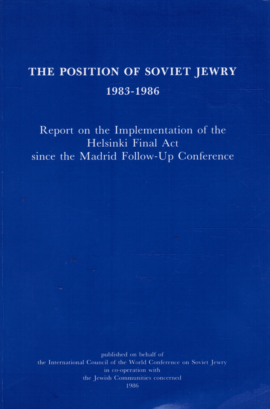 Image for The Position of Soviet Jewry 1983-1986 (Report on the Implementation of the Helsinki Final Act Since the Madrid Follow-Up Conference