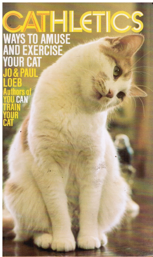 Image for Cathletics: Ways to Amuse and Exercise Your Cat