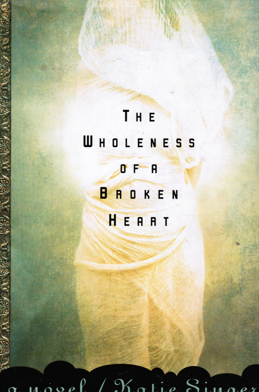 Image for The Wholeness of a Broken Heart