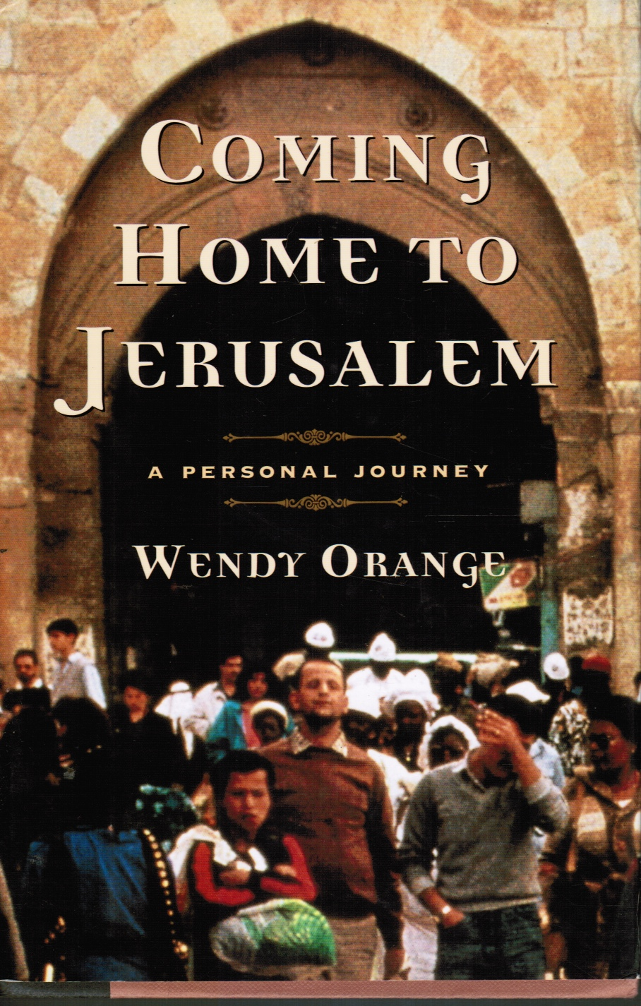 Image for Coming Home to Jerusalem : a Personal Journey