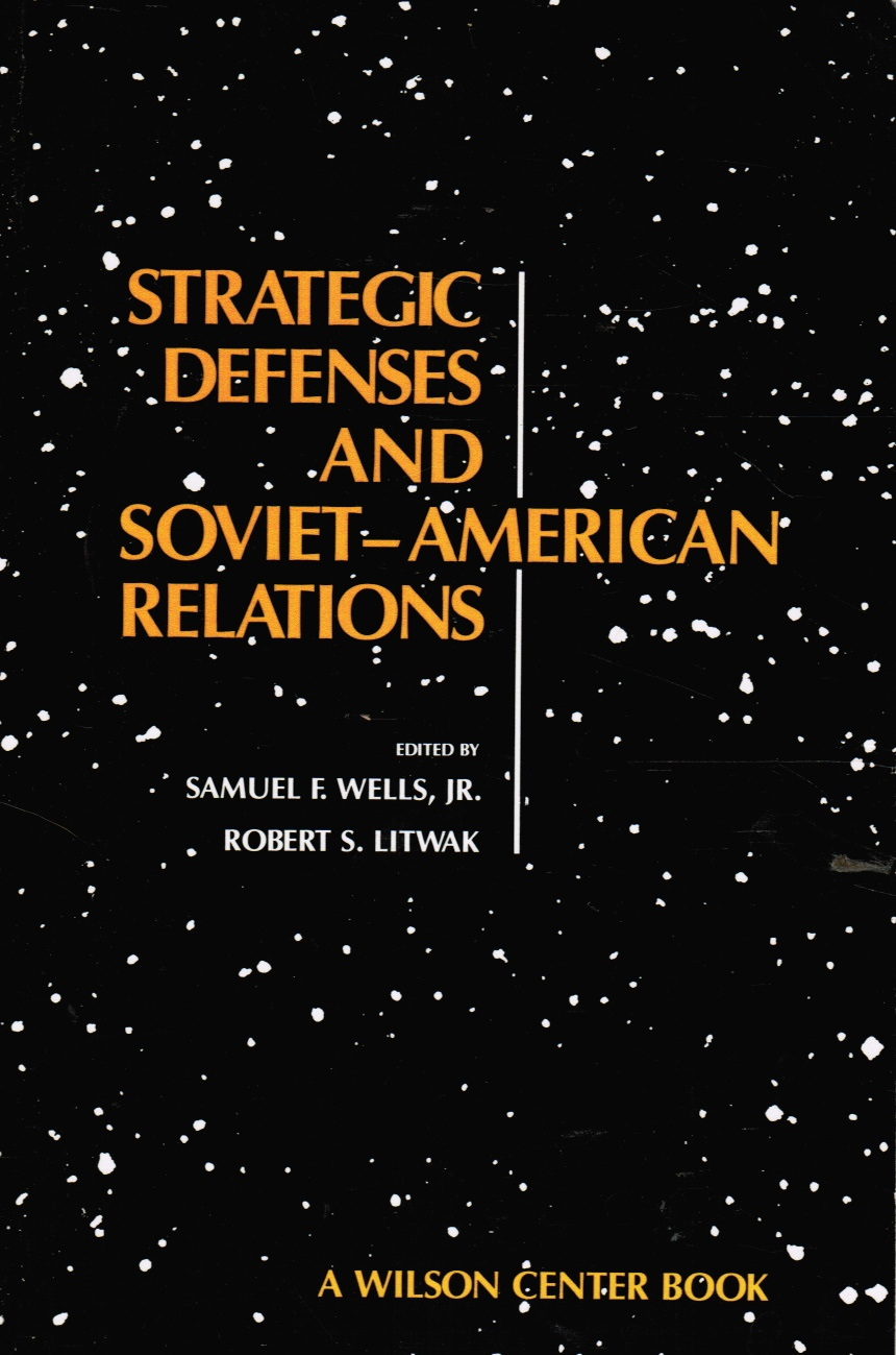 Image for Strategic Defenses and Soviet-American Relations (The Wilson Center Series on International Security Studies)
