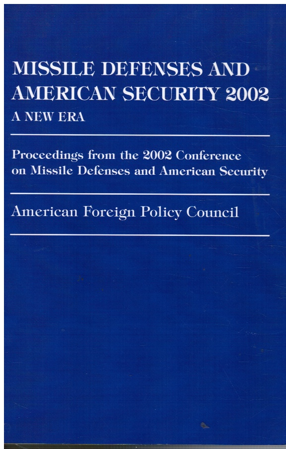 Image for Missile Defenses And American Security 2002:  A New Era Proceedings from the 2002 Conference on Missile Defenses and American Security