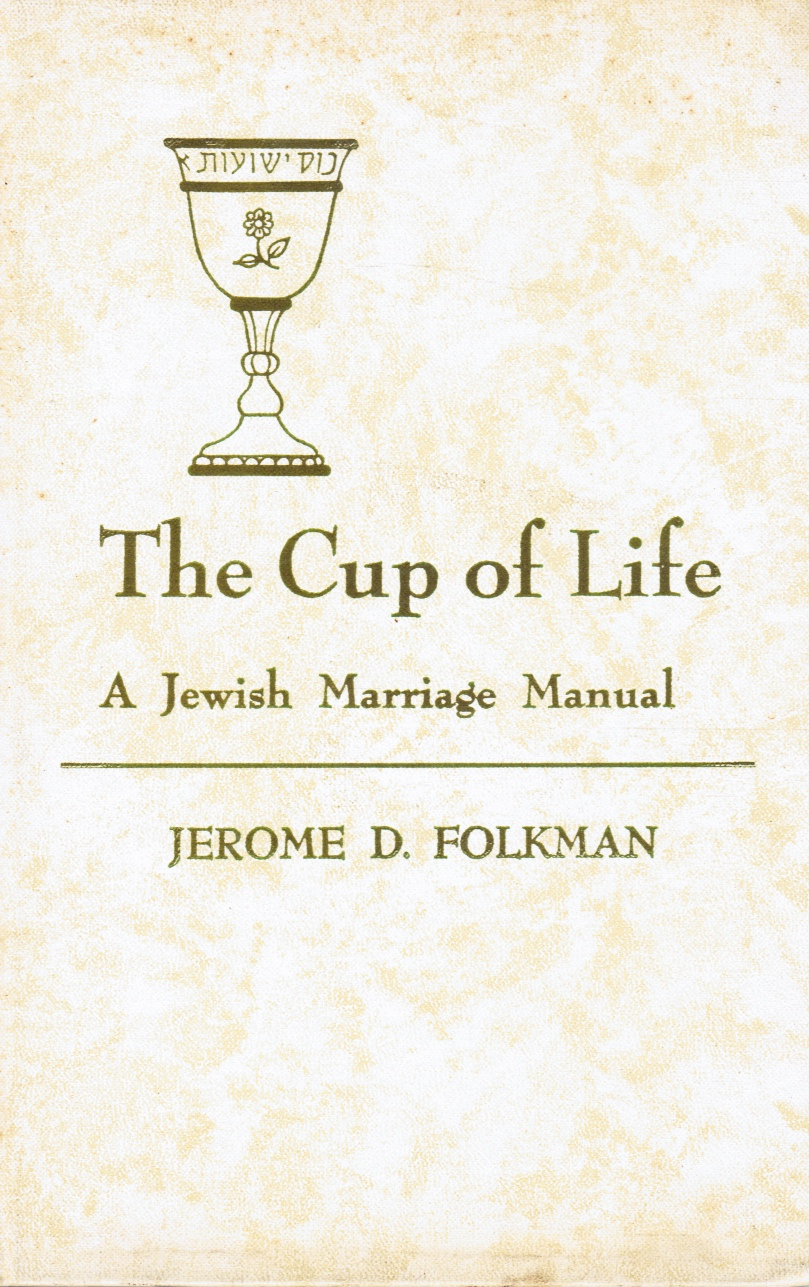 Image for The Cup Of Life: A Jewish Marriage Manual